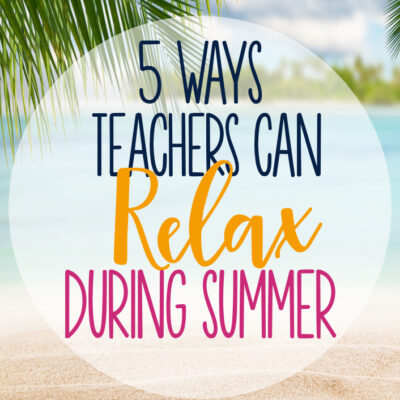 Teachers work hard all year long and summer time is the perfect time to relax and re-energize! Maybe one of these will work for you, may favorite is number 3!