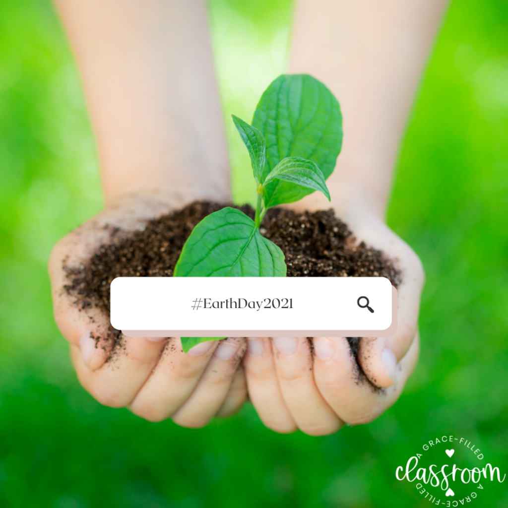 A child's hand holding a clump of dirt with a small sprout and the hashtag EarthDay2021. Tip #4 for Celebrating Earth Day with Kids is to have them share on social media.