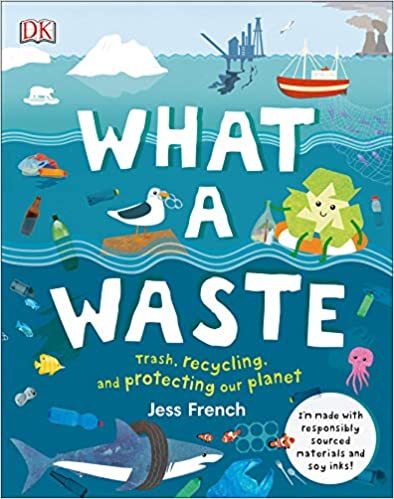Celebrate earth day with kids by reading books, this book is titled What a Waste.