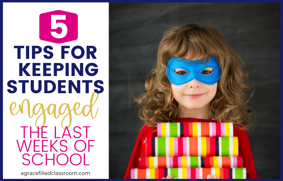 blog post header 5 tips for keeping students engaged the week of school and an image of a little girl holding books dressed as a superhero