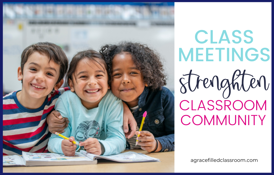 three first grade students sitting in class hugging while facing the camera with the blog title class meetings strengthen classroom communities